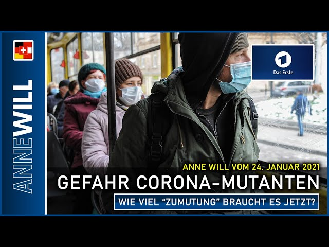 Anne Will - 24.01.2021 - Gefahr durch neue Corona-Mutanten - wie viel Zumutung braucht es? (ARD)