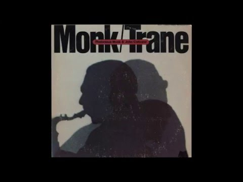 Thelonious Monk & John Coltrane - Well, You Needn
