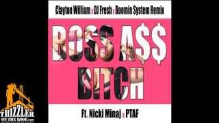 Nicki Minaj ft. PTAF - Boss Ass B!tch [Clayton William x DJ Fresh Boomin System Remix] [Thizzler.co
