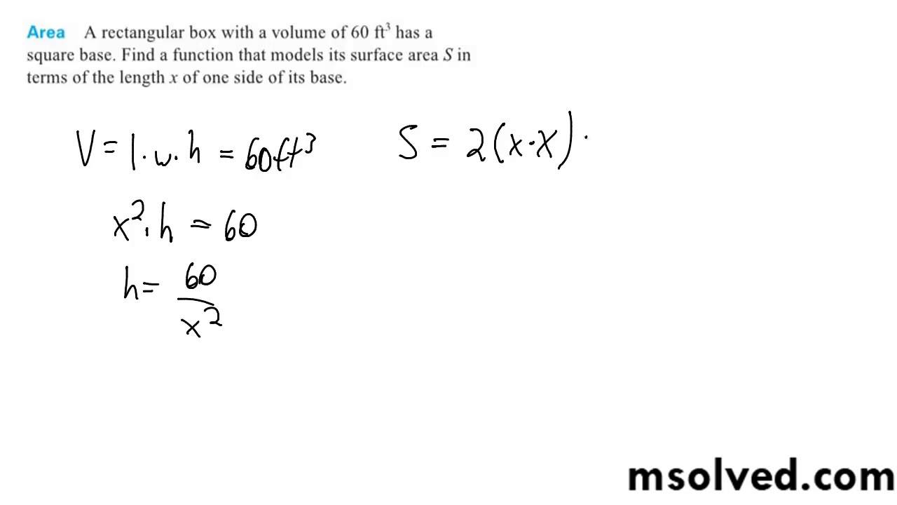 Find A Function That Models Its Surface Area S In Terms Of The Length X Of  One Side Of Its Base