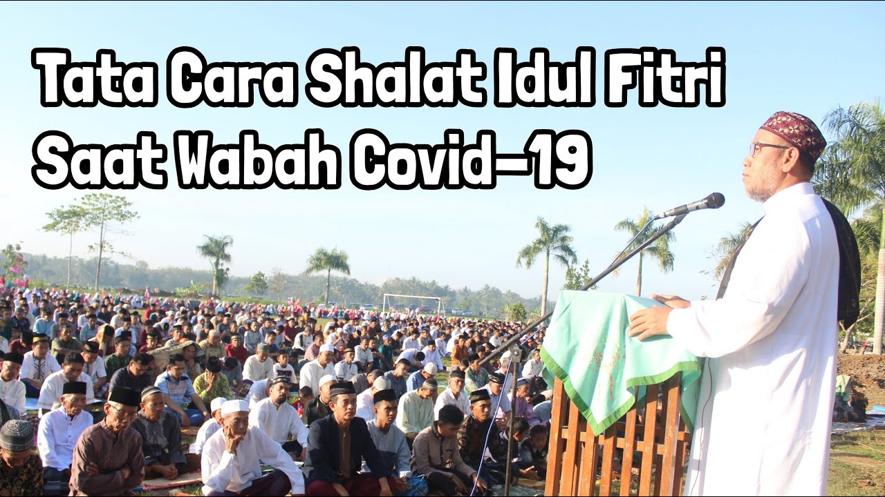 Tata Cara Sholat Idul Fitri Saat Wabah Covid-19 - YouTube
