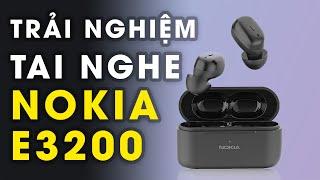 Trải nghiệm TWS Nokia E3200: Tai nghe giá rẻ của Nokia có ngon?