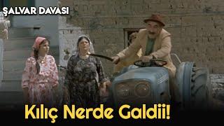 Şalvar Davası - Kılıç Nerde Galdiiii!