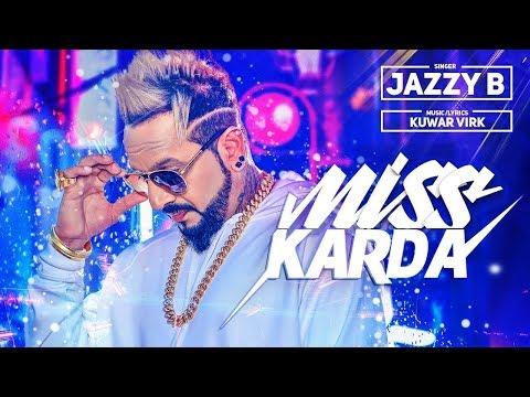 Jazzy B Miss karda HD video kuwar virk latest new Punjabi song 2018