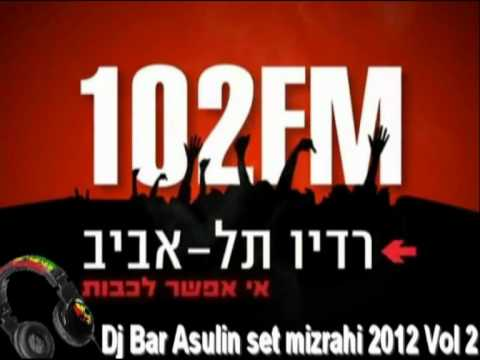 Dj Bar Asulin  @ set mizrahi 102fm radio tel-aviv 2012 Vol 2
