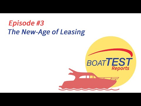 """Episode #3 BoatTEST Reports """"The New Age of Leasing"""""""