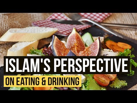 Islam's Perspective on Eating/ Drinking/ Food/ Health + Tips-- Must Watch
