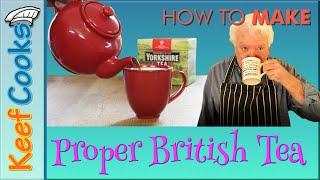Proper British Tea   How to Make Tea