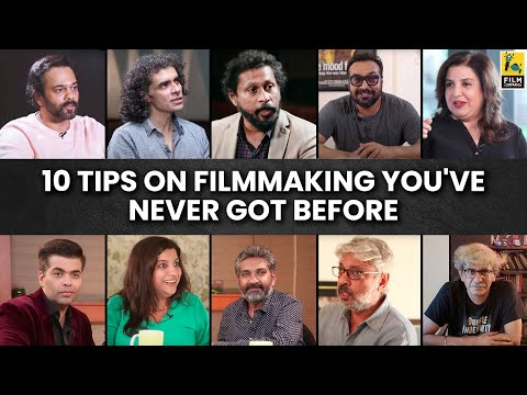 10 Tips On Filmmaking You've Never Got Before | Film Companion