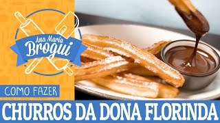 COMO FAZER CHURROS DA DONA FLORINDA (CHAVES) | Ana Maria Brogui #31