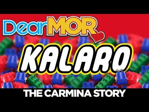 """Dear MOR: """"Kalaro"""" The Carmina Story 02-05-18"""