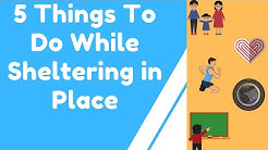 5 Things To Do While Sheltering In Place