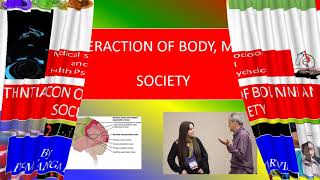 INTERACTION OF BODY, MIND AND SOCIETY