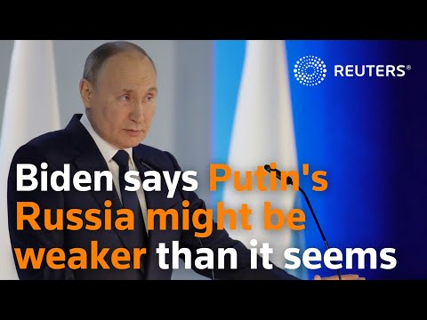 Biden suggests 'autocrat' Putin's Russia might be weaker than it seems