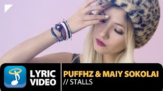 PuffHZ & Maiy Sokolai - Stalls (Official Lyric Video HQ)