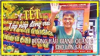 Tết Tấp nập đông vui ✅ Đường Hậu Giang Quận 6 Chợ Lớn | lang thang Sài Gòn thumbnail