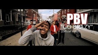 """PBV - """"GO BRAZY"""" (Official Video) Shot by @AHP"""