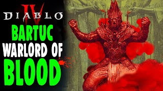 DIABLO 4: The RETURN of BARTUC WARLORD OF BLOOD (THEORY)