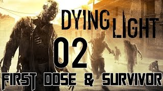 "Dying Light Walktrough Gameplay Part 2 ""First Dose & Trapped Survivor"" PC Gameplay 1080p60fps"