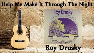 Watch Roy Drusky Help Me Make It Through The Night video