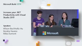 Increase your .NET Productivity with Visual Studio 2019 - BRK3027
