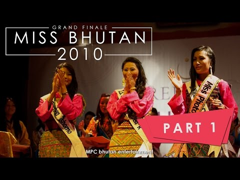 MISS BHUTAN 2010 | Grand Finale | MPC bhutan entertainment | PART 1 |  ARCHIVE