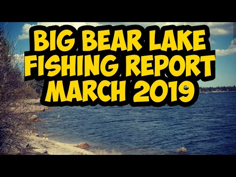 Big Bear Lake Fishing Report And Water Update March 2019