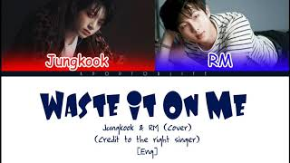 JUNGKOOK & RM 'WASTE IT ON ME' (COVER) COLOR CODED LYRICS [ENG]