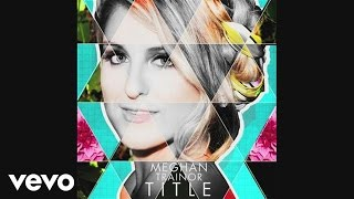 Meghan Trainor - Title ( Audio)