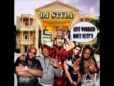 DJ Styla - Aint Worried Bout Nutt'n (Hip Hop/Rap/R'n'B Mixtape) - August 2013