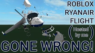 Roblox Ryanair Flight (hosted by me) GONE WRONG!