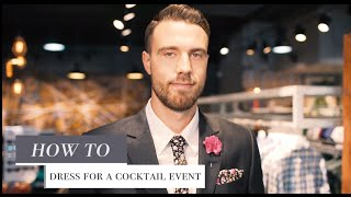 Mens Styling Tips | Men's cocktail attire | What to Wear to a Cocktail Event | UBERMEN Stylist