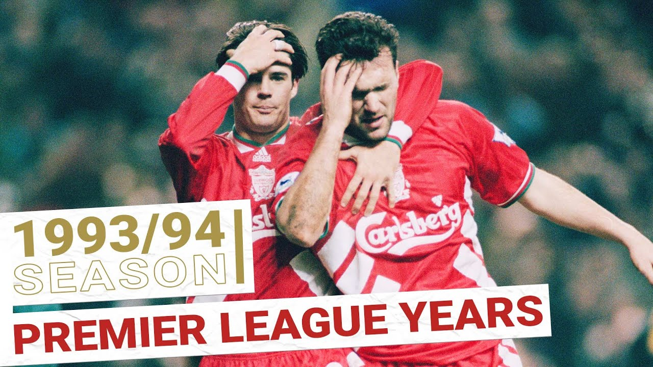 Liverpool's Premier League Years: 1993/94 Season   EVERY GOAL