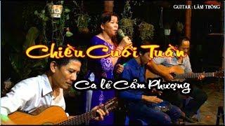Chiều Cuối Tuần/ca lẻ Cẩm Phượng & Guitar Bolero Lâm thông nhạc lính , nhạc xưa trữ tình hay chọnlọc