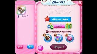 Cómo pasar el nivel 227 de Candy Crush Saga - 3 estrellas - Sin booster
