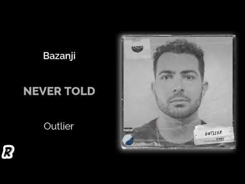 Bazanji - Never Told