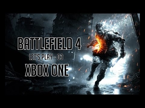Let's Play - Battlefield 4 - [Xbox One] - Part 03 - [Fr]