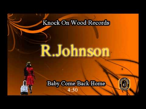 R.Johnson- Baby Come Back Home