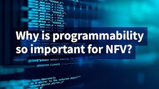 Why Is Programmability So Important for NFV?