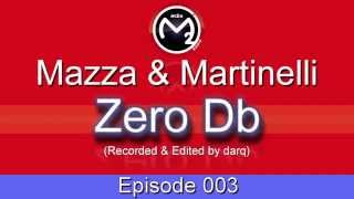 [M2O] Mazza & Martinelli - Zero Db Episode 003 (Feb 19 2004)