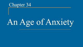 AP World History - Ch. 34 - Age of Anxiety