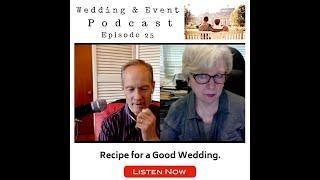 Recipe for a Good Wedding. Wedding & Event Podcast Episode 25 Summary