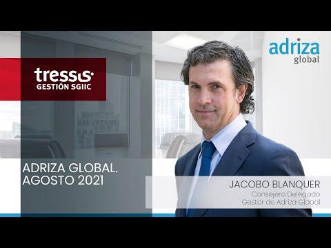 Adriza Global. Agosto 2021 | Tressis Gestión SGIIC