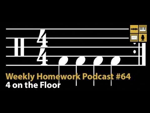 4 on the Floor Beats - Weekly Homework Podcast #64