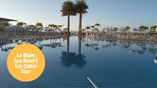Le Blanc Spa Resort Los Cabos Adults Only All Inclusive Resort Tour