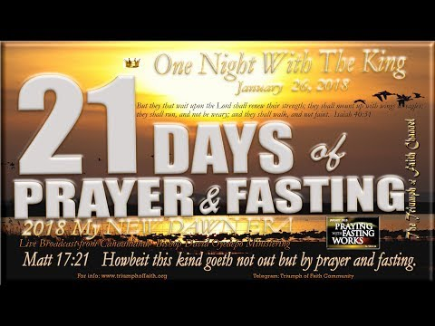 One Night With The King, [21 Days fasting and Prayer Day 19], January 26, 2018