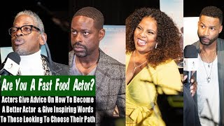 Are You A Fast Food Actor? Sterling K. Brown & Actors Give Advice To Aspiring Actors