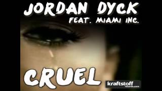 Jordan Dyck feat. Miami Inc. - Cruel (Radio Edit)
