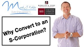 Why Convert to an S-Corporation?