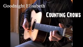 Goodnight Elisabeth - Counting Crows